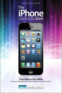 The iPhone Book: Covers iPhone 5, iPhone 4S, and iPhone 4, 6/e