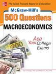 McGraw-Hills 500 College Macroeconomics Questions to Know by Test Day (eBook): 3 Reading Tests + 3 Writing Tests + 3 Mathematics Tests