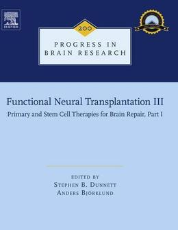 Functional Neural Transplantation III: Primary and Stem Cell Therapies for Brain Repair, Part I