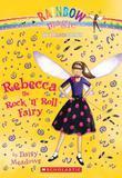 Dance Fairies #3: Rebecca the Rock 'n Roll Fairy: A Rainbow Magic Book