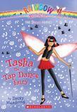 Dance Fairies #4: Tasha the Tap Dance Fairy: A Rainbow Magic Book