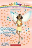 Pet Fairies #3: Georgia the Guinea Pig Fairy: A Rainbow Magic Book