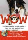 bowWOW!: Curiously Compelling Facts, True Tales, and Trivia Even Your Dog Won't Know