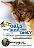 Why Do Cats Always Land on Their Feet?: 101 of the Most Perplexing Questions Answered About Feline Unfathomables, Medical Mysteries and Befuddling Beh