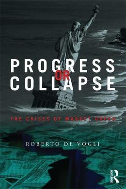Progress or Collapse: The Crises of Market Greed
