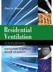 Residential Ventilation Handbook : Ventilation to Improve Indoor Air Quality: Ventilation to Improve Indoor Air Quality