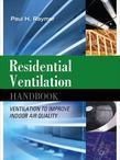 Residential Ventilation Handbook: Ventilation to Improve Indoor Air Quality (e-book)