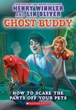 Ghost Buddy #3: How to Scare the Pants Off Your Pets