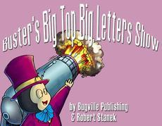 Buster's Big Top Big Letters Show. Alphabet and Letters.