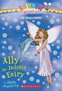 Ocean Fairies #1: Ally the Dolphin Fairy: A Rainbow Magic Book