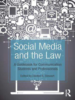 Social Media and the Law: A Guidebook for Communication Students and Professionals