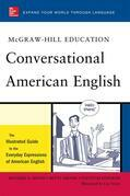 McGraw-Hill's Conversational American English: The Illustrated Guide to Everyday Expressions of American English