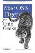 Mac OS X Tiger for Unix Geeks