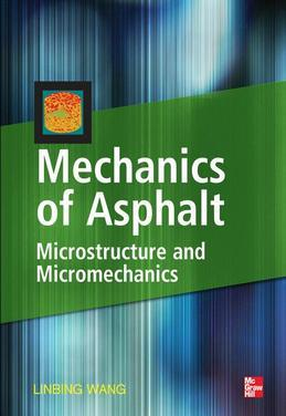 Mechanics of Asphalt : Microstructure and Micromechanics: Microstructure and Micromechanics