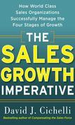 The Sales Growth Imperative: How World Class Sales Organizations Successfully Manage the Four Stages of Growth
