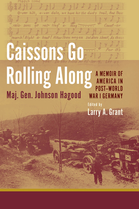 Caissons Go Rolling Along: A Memoir of America in Post-World War I Germany