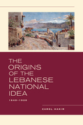 The Origins of the Lebanese National Idea: 1840-1920