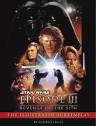 Revenge of the Sith: Illustrated Screenplay: Star Wars: Episode III