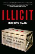Illicit: How Smugglers, Traffickers and Counterfeiters are Hijacking the Global Economy