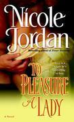 To Pleasure a Lady: A Novel