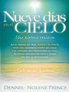 Nueve Dias En El Cielo: Una Historia Veridica: En el verano de 1848, Marietta Davis tuvo una asombrosa vision del cielo y el infierno que transform
