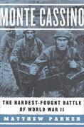 Monte Cassino: The Hardest-Fought Battle of World War II