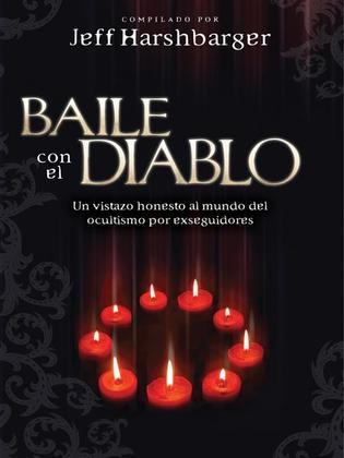 Baile con el diablo: Un vistazo honesto al mundo del ocultismo por exseguidores