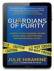 Guardians of Purity: A Parent's Guide to Winning the War Against Media, Peer Pressure, and Eroding Sexual Values