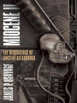 Miocene II: The Resurgence of Ancient Alexandria