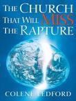 The Church That Will Miss The Rapture