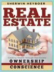 Real Estate: Creating Wealth Through Real Estate: Ownership with a Conscience