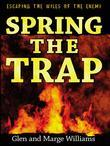 Spring the Trap: Escaping the Wiles of the Enemy