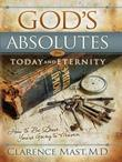 God's Absolutes for Today and Eternity: How to Be Sure You're Going to Heaven
