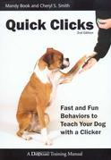 Quick Clicks: Fast and Fun Behaviors to Teach Your Dog with a Clicker, 2nd Edition