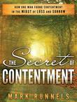 The Secret of Contentment: How One Man Found Contentment in the Midst of Loss and Sorrow