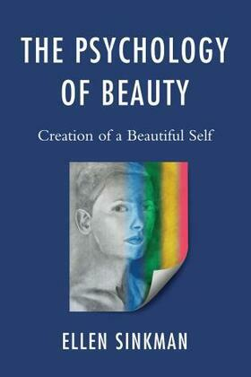 The Psychology of Beauty: Creation of a Beautiful Self