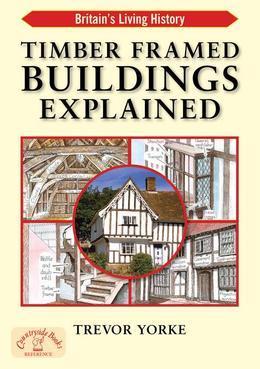 Timber Framed Buildings Explained