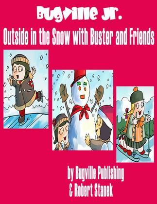 Outside in the Snow with Buster and Friends. A Sight Words Picture Book