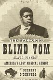 The Ballad of Blind Tom, Slave Pianist