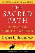 The Sacred Path: The Way of the Sprititual Warrior