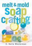 Melt &amp; Mold Soap Crafting