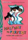 Halfway to Perfect: A Dyamonde Daniel Book