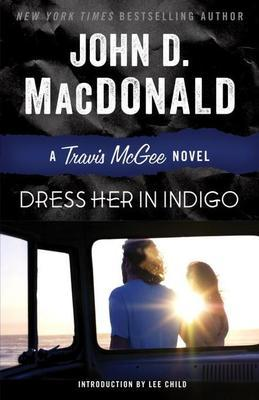 Dress Her in Indigo: A Travis McGee Novel