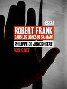 Robert Frank, dans les lignes de sa main