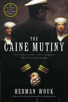 The Caine Mutiny: A Novel of World War II
