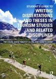 Student's Guide to Writing Dissertations and Theses in Tourism Studies and Related Disciplines
