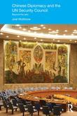 Chinese Diplomacy and the Un Security Council: Beyond the Veto