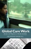 Global Care Work: Gender and Migration in Nordic Societies