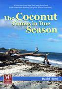 The Coconut Comes in Due Season