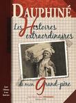 Dauphiné, les histoires extraordinaires de mon grand-père